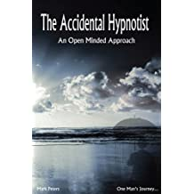 The Accidental Hypnotist: An Open Minded Approach