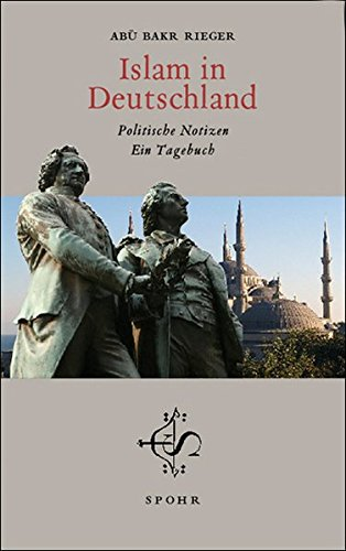 Islam in Deutschland: Politische Notizen - Ein Tagebuch