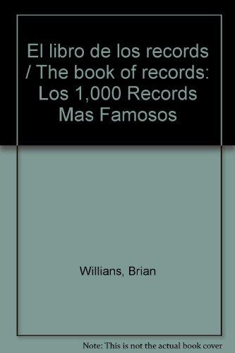 El Libro De Los Records: Los 1,000 Records Mas Famosos par WILLIANS BRENDA