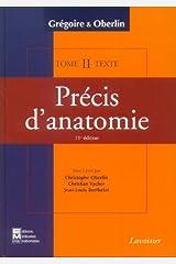 Précis d'anatomie en 2 volumes : Texte et Atlas : Tome 2, Système nerveux central, Organe des sens, Splanchnologie : thorax, abdomen et bassin Copertina flessibile