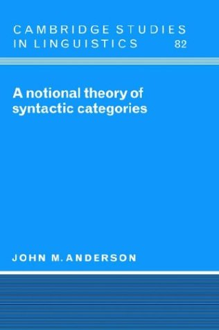 A Notional Theory of Syntactic Categories Hardback (Cambridge Studies in Linguistics)