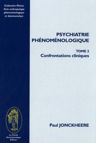 Psychiatrie Phenomenologique. Tome II, Confrontations cliniques par Paul Jonckheere