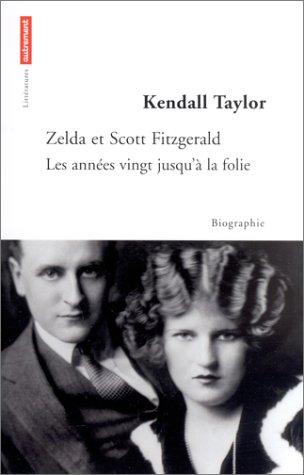 Zelda et Scott Fitzerald : Les Années 20 jusqu'à la folie