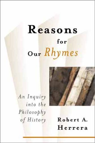 Reasons for Our Rhymes: In Inquiry into the Philosophy of History