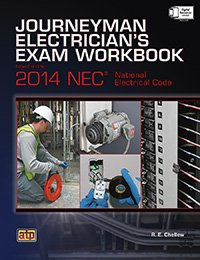 Journeyman Electrician's Exam Workbook Based on the 2014 NEC®