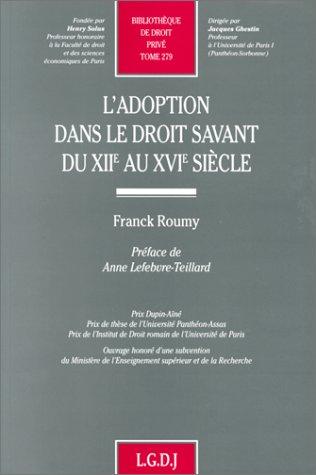 L'adoption dans le droit savant du XIIe au XVIe siècle par Franck Roumy