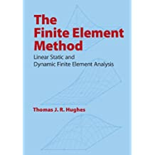 The Finite Element Method: Linear Static and Dynamic Finite Element Analysis (Dover Civil and Mechanical Engineering)