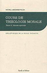 Cours de théologie morale : Tome 2, Morale spéciale