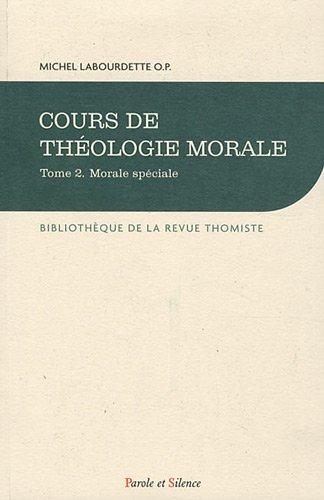 Cours de théologie morale : Tome 2, Morale spéciale par Michel Labourdette