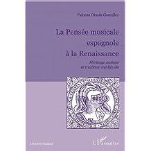 La Pensée musicale espagnole à la Renaissance : Héritage antique et tradition médiévale