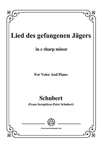 Schubert-Lied des gefangenen Jäger,Op.52 No.7,in c sharp minor,for Voice&Piano (French Edition) Sharp 52