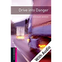 Drive into Danger - With Audio Starter Level Oxford Bookworms Library: 250 Headwords