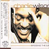 Bridging the Gap (+1 Bonus Track) by Wilson, Charlie