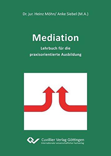Mediation: Lehrbuch für die praxisorientierte Ausbildung