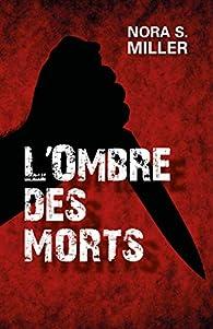 Nora S. Miller - L'Ombre des morts