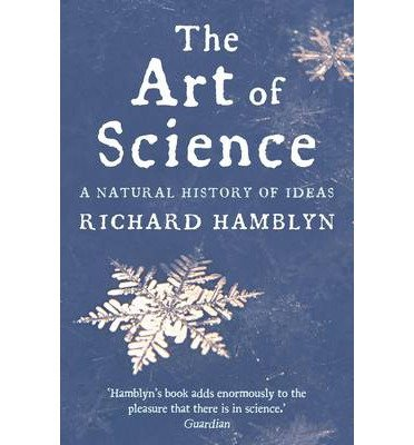 The Art of Science: A Natural History of Ideas (Picador) (Paperback) - Common