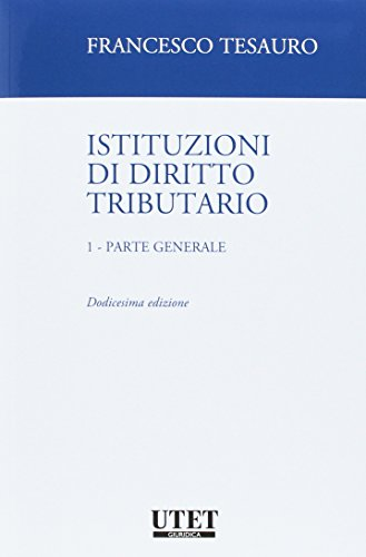 ISTITUZIONI DI DIRITTO TRIBUTARIO Volume 1 Parte generale