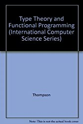 Constructive Type Theory and Functional Programming (International Computer Science Series)