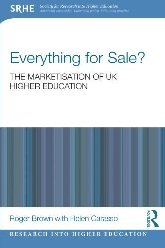 Everything for Sale? The Marketisation of UK Higher Education (Research into Higher Education) by Roger Brown (2013-03-27)