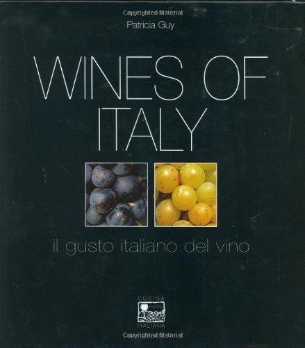 Wines of Italy: Il Gusto Italiano del Vino by Patricia Guy (2003-09-01)