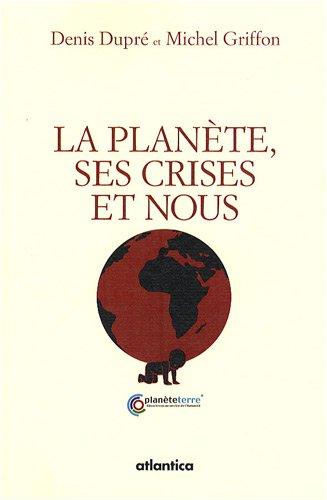 la-planete-ses-crises-et-nous