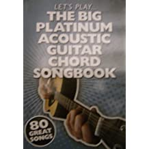 Lets Play..... The Big Platinum Acoustic Guitar Chord Book: 80 Great Songs