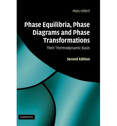 [(Phase Equilibria, Phase Diagrams and Phase Transformations: Their Thermodynamic Basis)] [Author: Mats Hillert] published on (December, 2007)