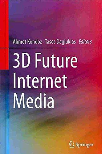 [3D Future Internet Media] (By: Ahmet Kondoz) [published: November, 2013] par Ahmet Kondoz