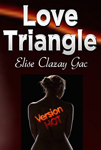 Livre gratuits Love Triangle (version hot) pdf