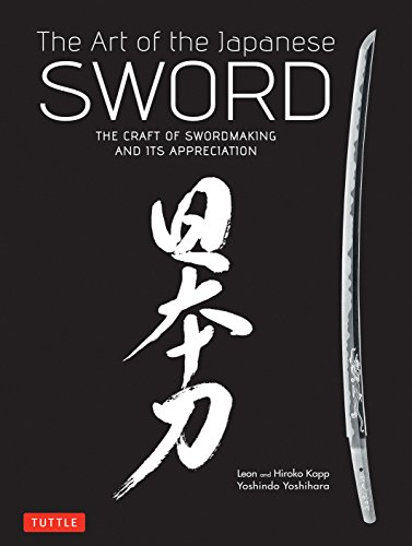 The Art of the Japanese Sword: The Craft of Swordmaking and its Appreciation por Yoshindo Yoshihara