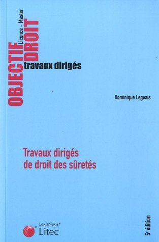 Travaux dirigés de droit des sûretés de Dominique Legeais (2011) Broché