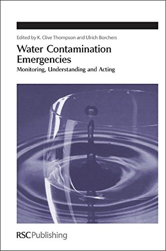 Water Contamination Emergencies : Monitoring, Understanding and Acting