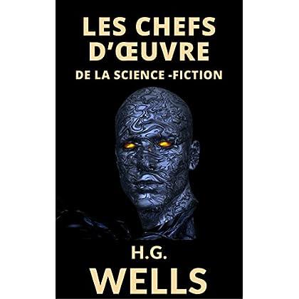 LES CHEFS D'OEUVRE DE H.G. WELLS (8 ROMANS et 26 NOUVELLES + Notes et Annexes Biogaphiques)