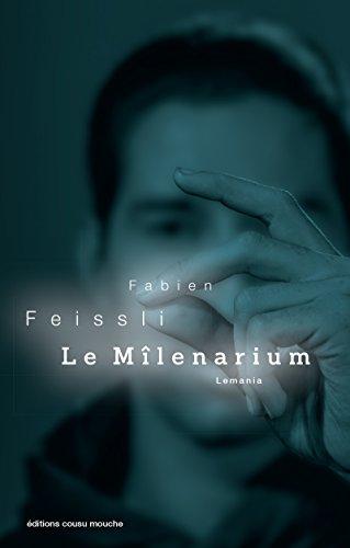 Fabien Feissli - Le Mîlenarium (2017) sur Bookys