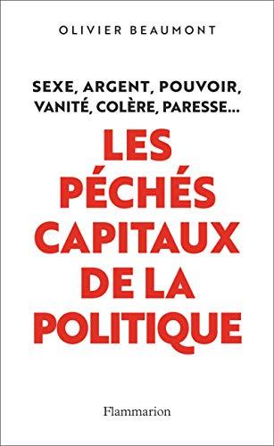 Les Péchés Capitaux de la politique par  Olivier Beaumont