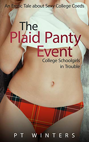 The Plaid Panty Event: College Schoolgirls in Trouble (English Edition) (Uniform Plaid)