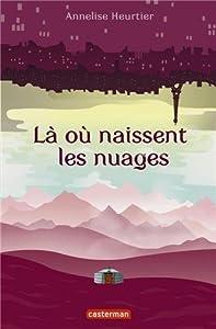 vignette de 'Là où naissent les nuages (Annelise Heurtier)'