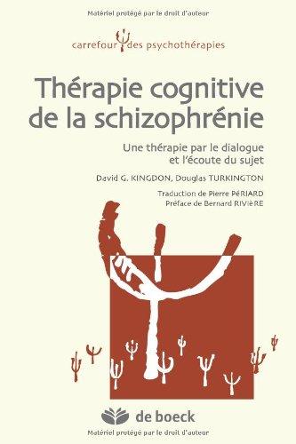 Thérapie cognitive de la schizophrénie une thérapie par le dialogue et l'écoute du sujet