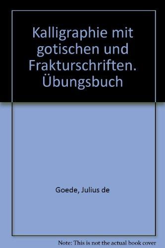 Kalligraphie mit gotischen und Frakturschriften. Übungsbuch