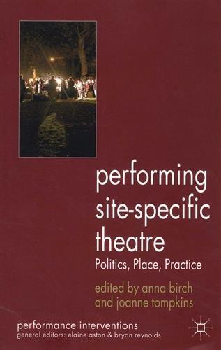 Performing Site-Specific Theatre: Politics, Place, Practice