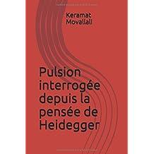 Pulsion interrogée depuis la pensée de Heidegger