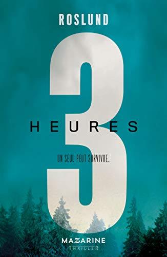 Trois heures: Un seul peut survivre par Anders Roslund, Börge Hellström