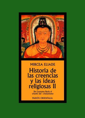 Historia de las creencias y las ideas religiosas II por Mircea Eliade