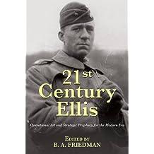 21st Century Ellis: Operational Art and Strategic Prophecy for the Modern Era