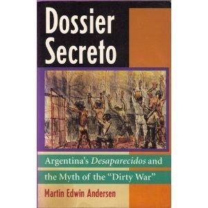 Dossier Secreto: Argentina's Desaparecidos and the Myth of the Dirty War