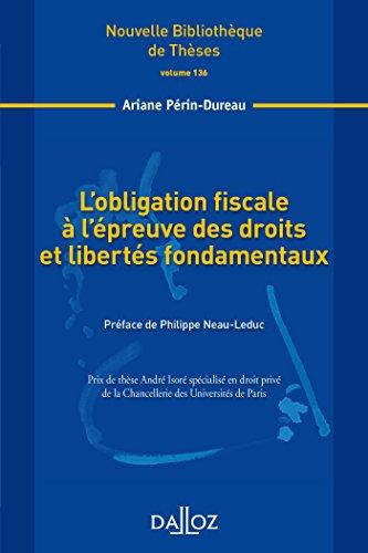 L'obligation fiscale à l'épreuve des droits et libertés fondamentaux. Volume 136 par Ariane Périn-Dureau