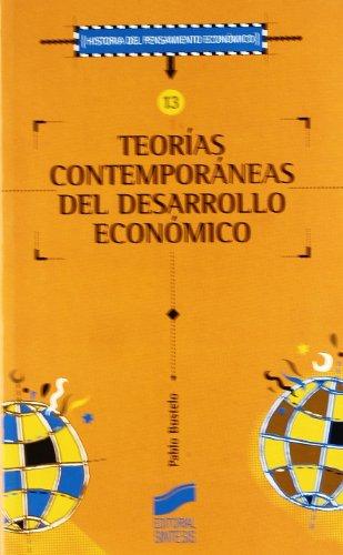 Teorías contemporáneas del desarrollo económico (Historia del pensamiento económico) por Pablo Bustelo