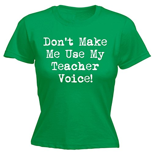 123t Women's Don't Make Me Use My Teacher Voice - Fitted T-Shirt Funny Christmas Casual Birthday Tee