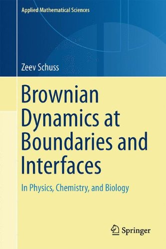 Brownian Dynamics at Boundaries and Interfaces: In Physics, Chemistry, and Biology (Applied Mathematical Sciences)