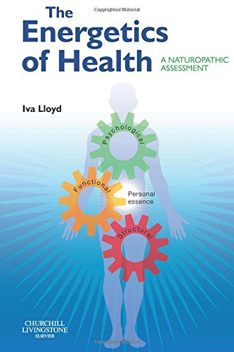 The Energetics of Health: A Naturopathic Assessment, 1e